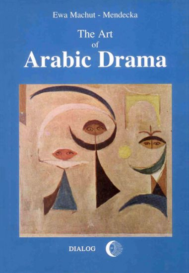 The Art of Arabic Drama. A Study in Typology