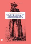 The Jewish Community. Authority and social control in Poznań and Swarzędz 16501973